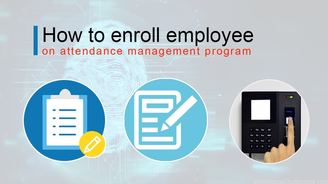 how to enroll employee on attendance management program
