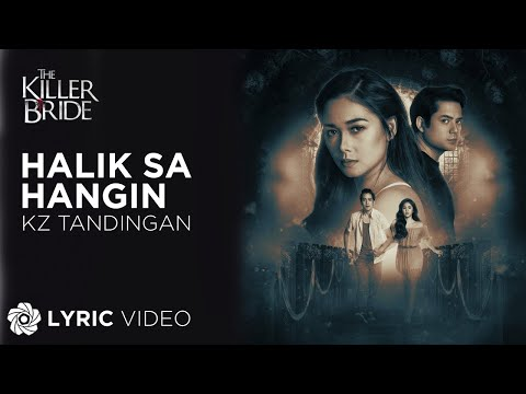 "Halik Sa Hangin - KZ Tandingan (Lyrics) | ""The Killer Bride"" OST"