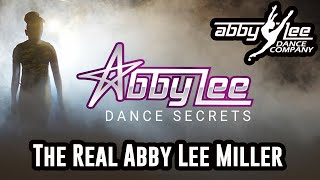 ABBY LEE DANCE SECRETS - THE REAL ABBY LEE MILLER