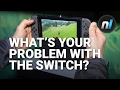 What's Your Problem with the Nintendo Switch? | Alex Asks