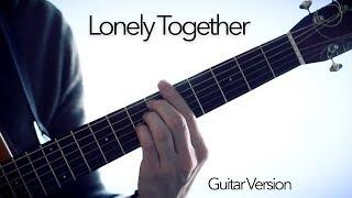 Avicii - Lonely Together - Fingerstyle Guitar Cover // Joni Laakkonen