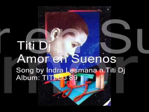 Amor En Suenos - Titi Dj