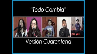 Todo Cambia(Cover) Mateo Romero,  Ft. Gero Paredes, Trini Paredes, Sofi Quesada, Maxi Quesada