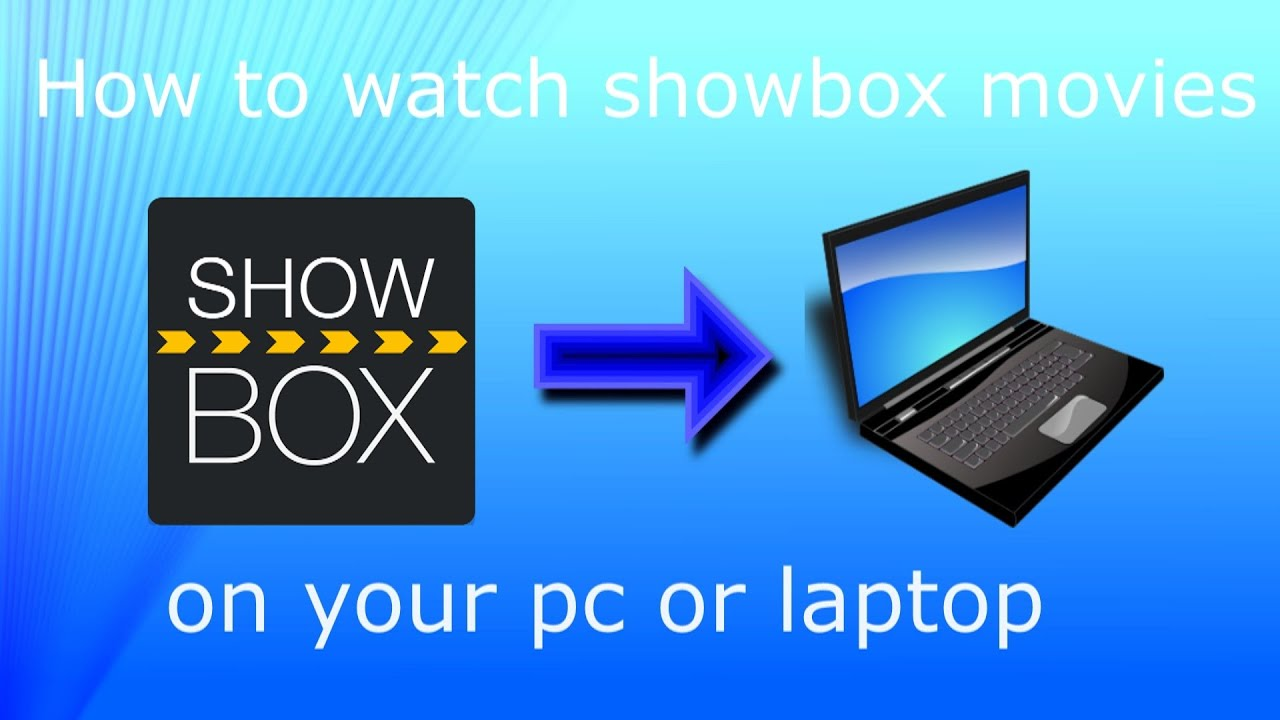 How to watch Showbox movies/TV Shows on your PC (Without ...