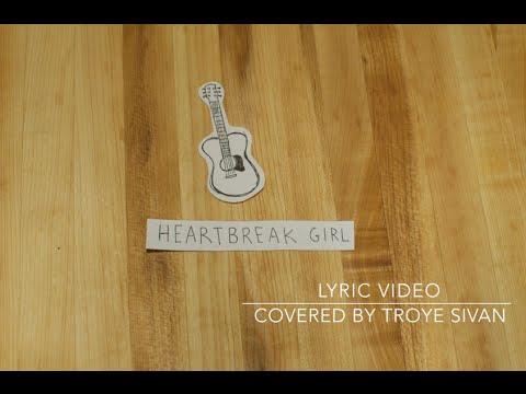 Heartbreak Girl- Troye Sivan (Cover) Lyric Video
