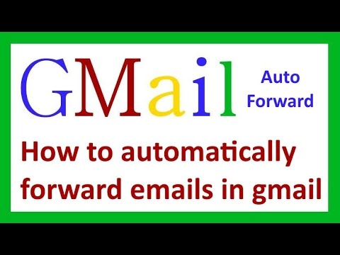 Gmail auto forward:How to automatically forward emails in gmail