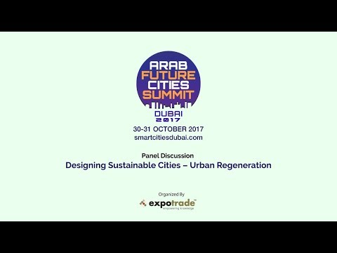 AFCS Dubai Panel Session: Designing Sustainable Cities – Urban Regeneration @Expotrade