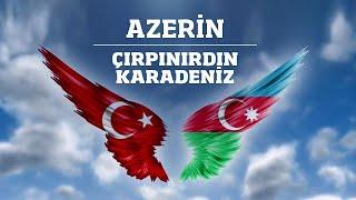 Azerin - Çırpınırdın Karadeniz (Milli Savunma Bakanlığı Tarafından Hazırlanan Video Klip)