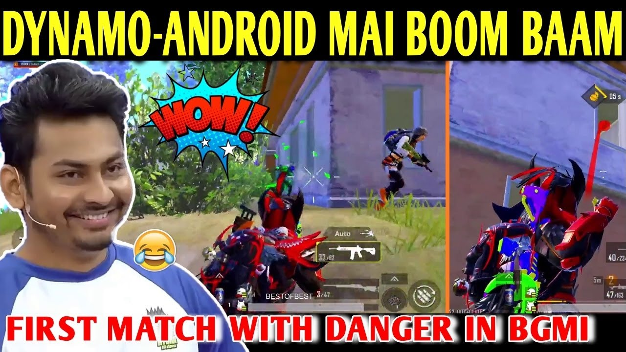 DYNAMO - ANDROID MAI FULL BOOM BAAM | DYNAMO FIRST MATCH WITH DANGER IN BGMI | BEST OF BEST