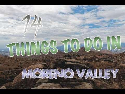 Top 14 Things To Do In Moreno Valley, California