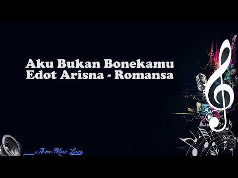 Aku Bukan Bonekamu - Edot Arisna Romansa ( Video Lyrics)