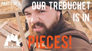 Our Trebuchet is in Pieces! | Refurbing the FITW Trebuchet Part 2 | Fort In The Woods