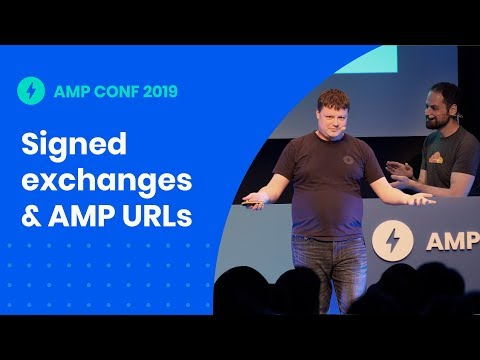 Signed exchanges for better AMP URLs and easier analytics (AMP Conf '19)