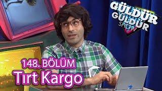 Gambar cover Güldür Güldür Show 148. Bölüm, Tırt Kargo
