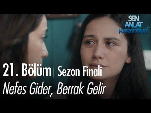Nefes gider, Berrak gelir - Sen Anlat Karadeniz 21. Bölüm | Sezon Finali