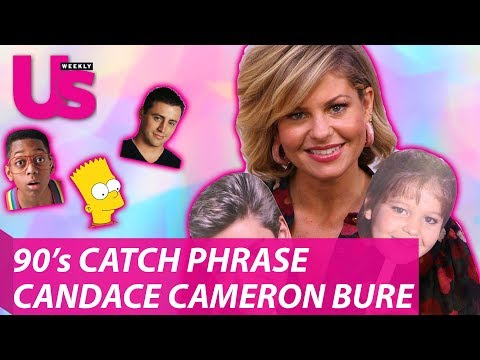 Candace Cameron Bure '90s CATCHPHRASE