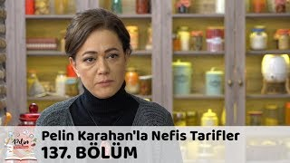 Pelin Karahan'la Nefis Tarifler 137. Bölüm | 27 Mart 2018