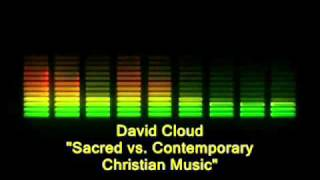 Pastor David Cloud - Sacred vs. Contemporary Christian Music (Pt. 3 of 6)