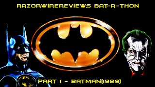 RazorwireReviews Bat-a-thon Part 1 - Batman(1989)