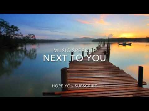Next To You || SpeedUp