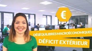 Principaux déséquilibres macroéconomiques : le déficit extérieur - Economie - digiSchool