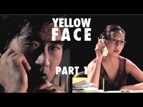 Yellow Face Part 1 of 2
