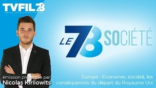 Le 7/8 Société – Europe : Economie, société, les conséquences du départ du Royaume Uni