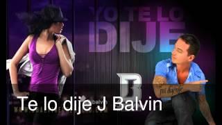 J Balvin Yo te lo dije