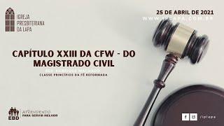 EBD - IPlapa - Capítulo XXIII da CFW - Do Magistrado Civil.