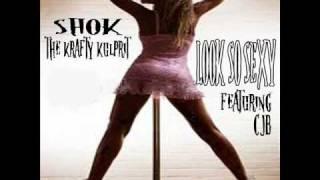 Shok The Krafty Kulprit - Look So Sexy Ft / CJB