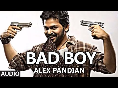 Bad Boy Full Audio song | Alex Pandian | Karthi, Anushka Shetty