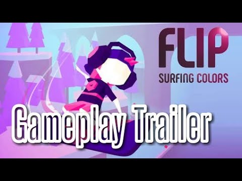 FLIP : Surfing Colors Gameplay Trailer - Android/iOS