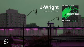 J-Wright - On My Own (Prod. River Beats)