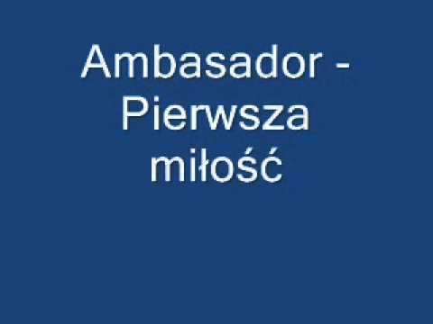 Ambasador - Pierwsza