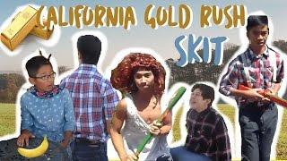 California Gold Rush Skit