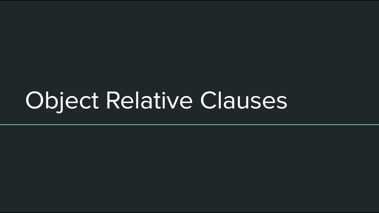 Object Relative Adjective Clauses