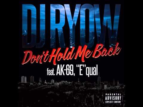 Dont Hold Me Back  AK69 & Equal