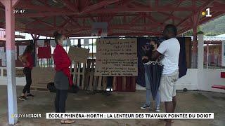 Ecole Phinéra-Horth : La Lenteur Des Travaux Pointée Du Doigt