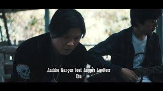 IBU - Andika Kangen feat Angger LaoNeis (Official M/V)