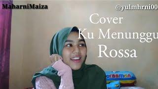 Cover lagu Ku Menunggu - Rossa