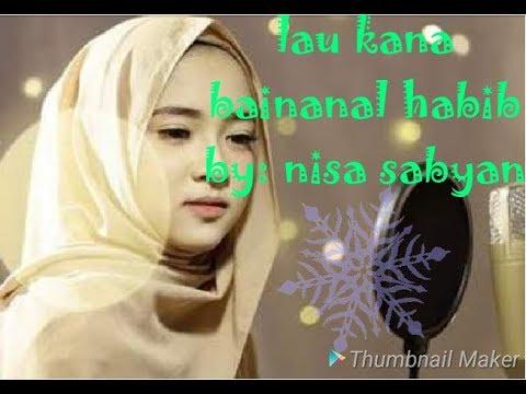 Nisa Sabyan! -lau Kana Bainanal Habib +lirik || Lagu Rindu