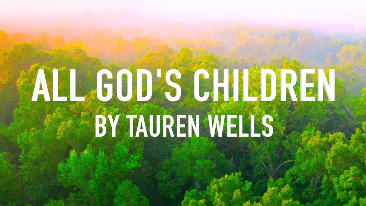 All God's Children by Tauren Wells [Lyric Video]