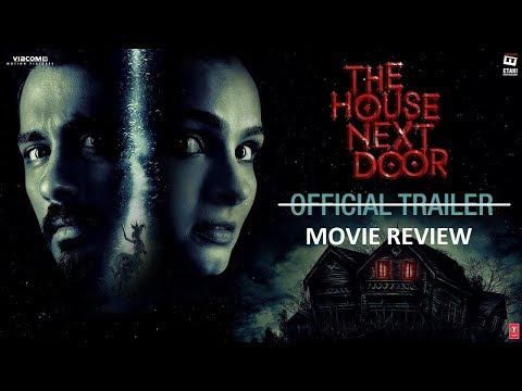 The House Next Door (2017) Ending Explained | The House Next Door Movie Review