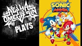 AlphaOmegaSin Plays Sonic Mania - Sonic Mania Livestream