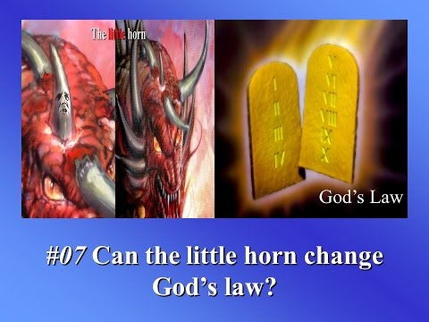 Can the little Horn Change the Law of God (Oracles of Prophecy-OP#07)