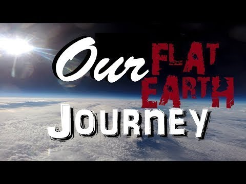 Our Flat Earth Journey! thumbnail