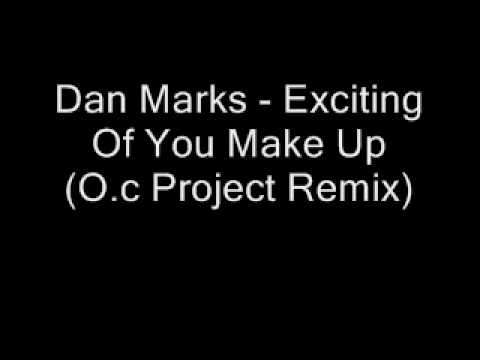Dan Marks - Exciting Of You Make Up (O.c Project Remix)