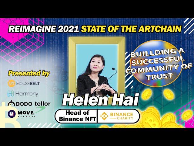REIMAGINE 2021 - Helen Hai - Head of Binance Charity & NFT - Accessing opportunity through NFT's