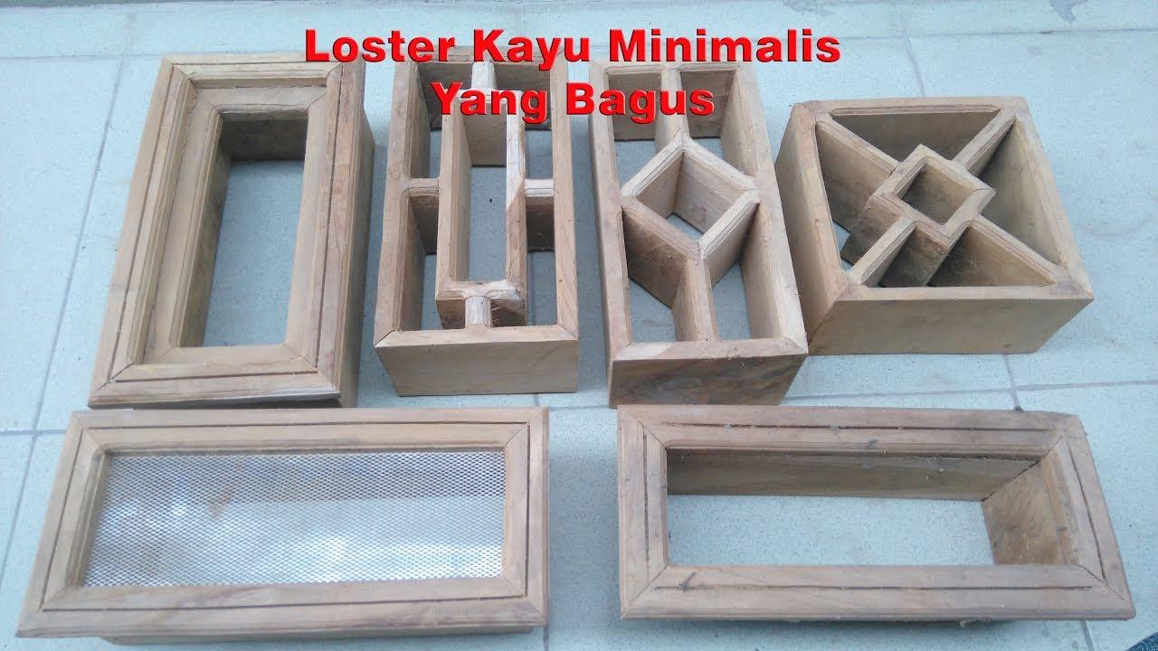 Cara Memilih Loster Kayu Minimalis Yang Bagus Untuk Rumah Youtube Loster kayu minimalis