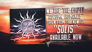 We Are The Empty - Autumn Romance (Official Audio)